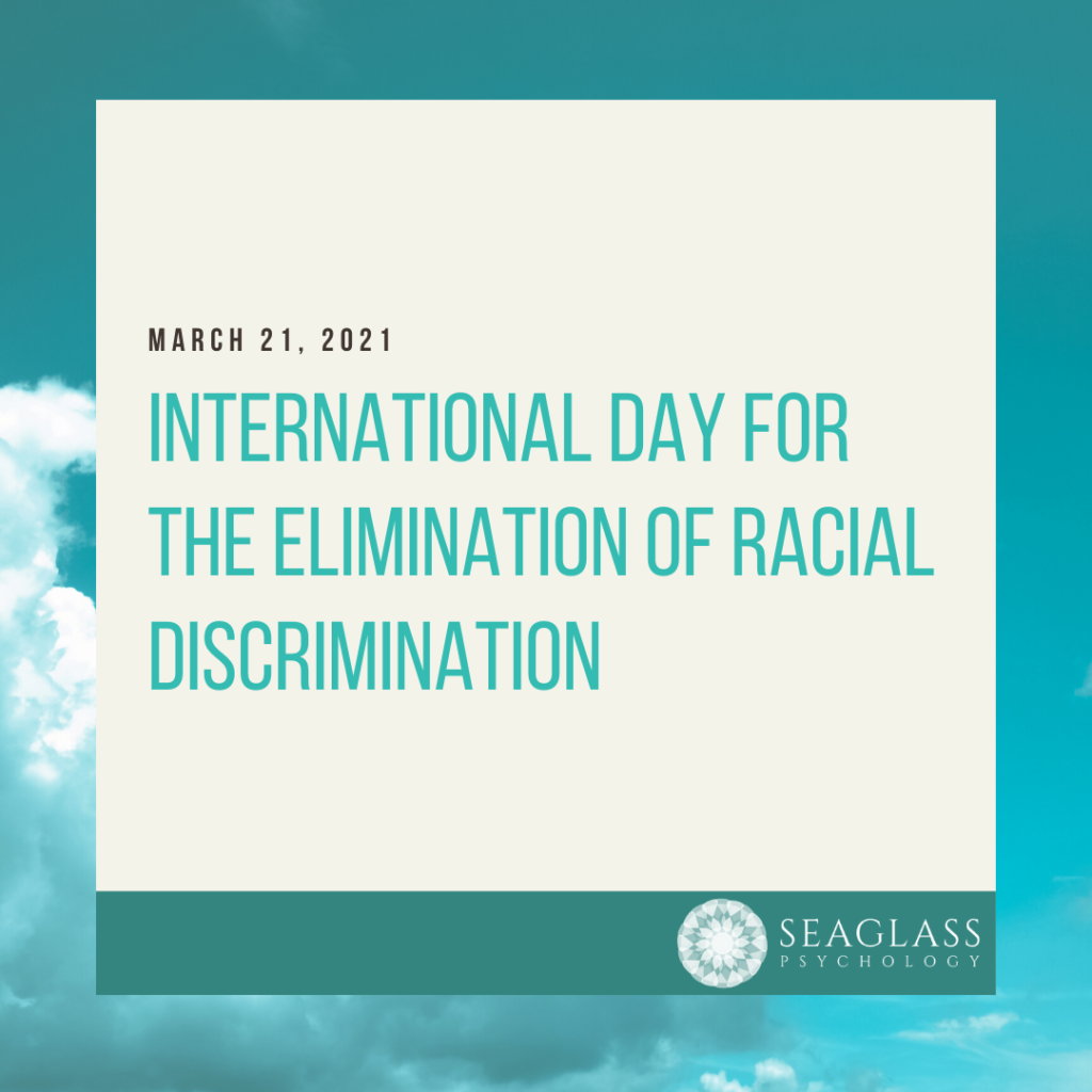 March 21, 2021 - International Day for the Elimination of Racial Discrimination