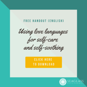 Free handout (English). Using love languages for self-care and self-soothing. Click here to download.
