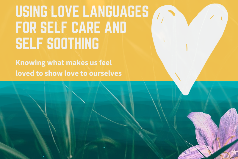 Using Love Languages for self-care and self-soothing